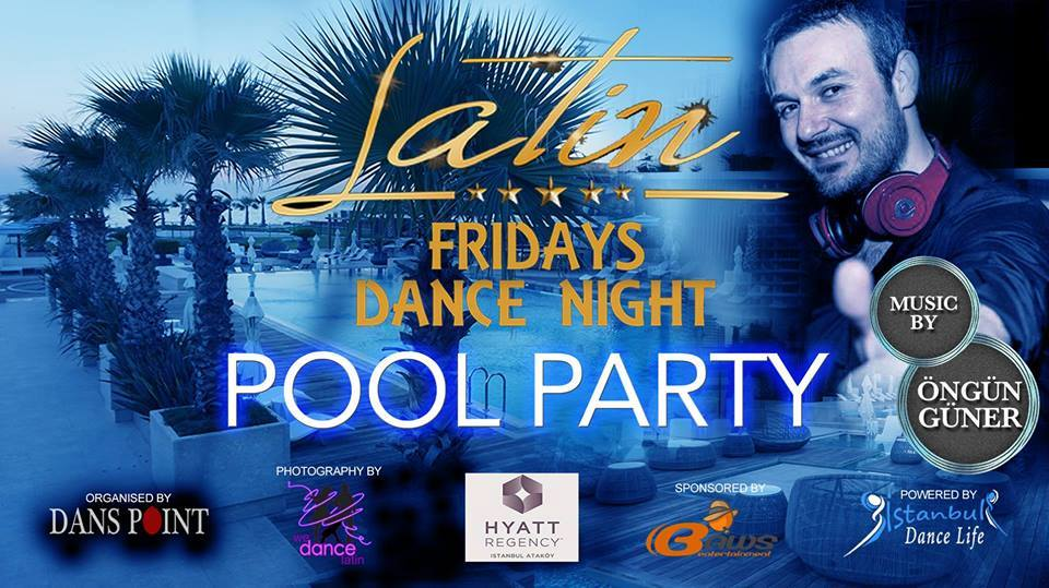 Latin Fridays Pool Party - Hyatt Regency Ataköy